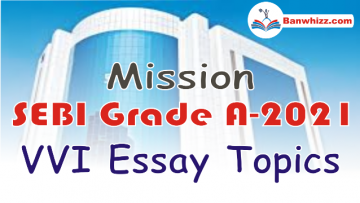 Essay Topics for SEBI Grade A Phase II Exam-2021