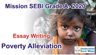 SEBI Grade A Essay Poverty Alleviation