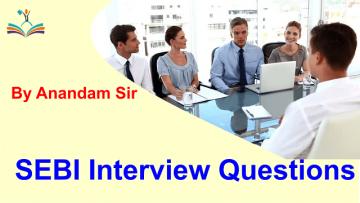 SEBI Grade A 2021 Interview Questions