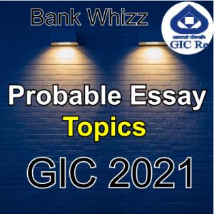 GIC 2021 Important Essay Topics