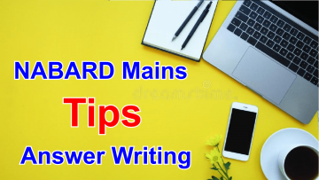 Tips for answer Writing - NABARD MAINS